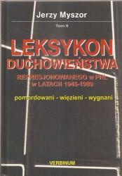 Leksykon duchowieństwa represjonowanego w PRL w latach 1945 -1989. Tom – I-II