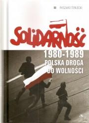 Solidarność 1980-1989. Polska droga do wolności