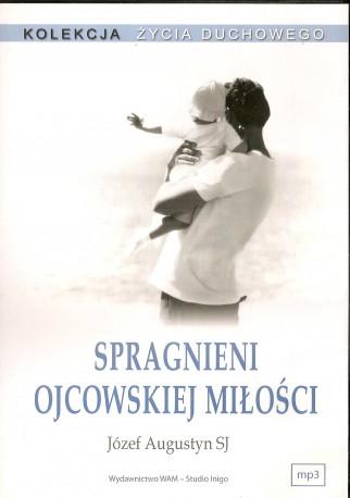 Spragnieni ojcowskiej miłości. Audiobook