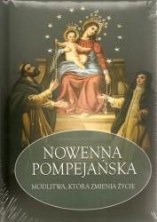 Nowenna Pompejańska, Modlitwa, która zmienia życie