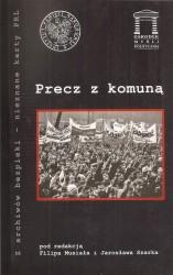 Precz z komuną. Seria: Z archiwów bezpieki - nieznane karty PRL