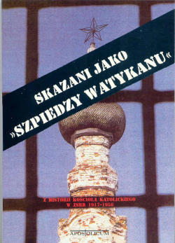 """Skazani jako """"szpiedzy Watykanu"""""""