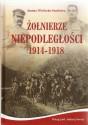 Żołnierze Niepodległości 1914-1918