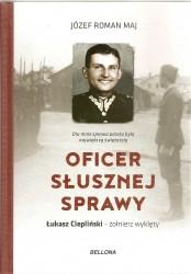 Oficer słusznej sprawy. Łukasz Ciepliński – żołnierz wyklęty