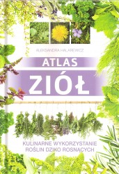 Atlas ziół. Kulinarne wykorzystanie roślin dziko rosnących