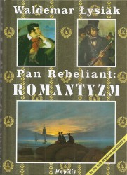 Pan Rebeliant. Romantyzm