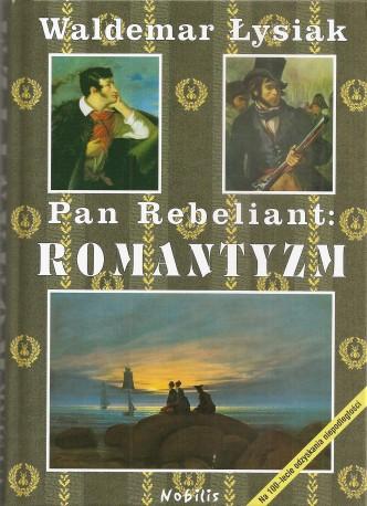 Pan Rebeliant. Romantyzm