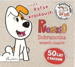 Reksio. Dobranocka wszech czasów. Audiobook czyta Rafał Królikowski