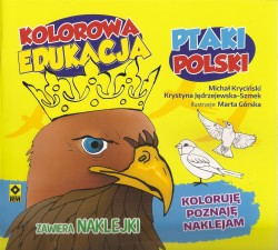 Ptaki Polski. Koloruję, poznaję, naklejam z serii Kolorowa edukacja