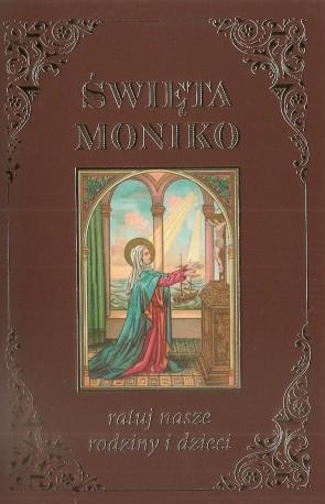 Święta Moniko ratuj nasze rodziny i dzieci