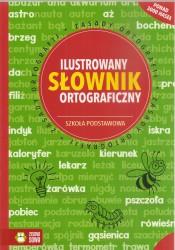Ilustrowany słownik ortograficzny. Szkoła podstawowa. Oprawa miękka