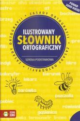 Ilustrowany słownik ortograficzny. Szkoła podstawowa. Oprawa twarda