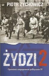 Żydzi 2. Opowieści niepoprawne politycznie IV,