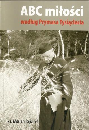 ABC miłości według Prymasa Wyszyńskiego