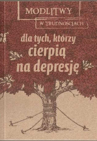 Modlitwy w trudnościach dla tych, którzy cierpią na depresję