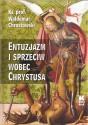 Entuzjazm i sprzeciw wobec Chrystusa