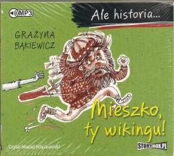 Ale historia... Mieszko, ty wikingu. Audiobook czyta Maciej Więckowski