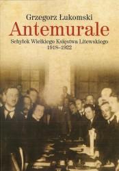 Antemurale. Schyłek Wielkiego Księstwa Litewskiego 1918–1922