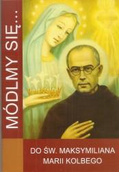 Módlmy się... do św. Maksymiliana Marii Kolbego