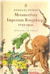 Metamorfoza Imperium Rosyjskiego 1721 -1921. Geopolityka, ody i narody
