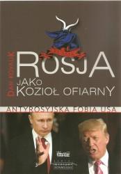 Rosja jako kozioł ofiarny. Antyrosyjska fobia USA