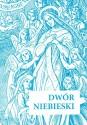 Dwór niebieski. Modlitwa św. Lutgardy