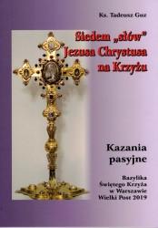Siedem słów Jezusa Chrystusa na Krzyżu. Kazania pasyjne