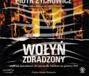 Wołyń zdradzony czyli jak dowództwo AK porzuciło Polaków na pastwę UPA - audiobook
