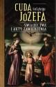 Cuda świętego Józefa. Świadectwa i akty zawierzenia część 2I