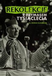 Rekolekcje z Prymasem Tysiąclecia