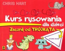 Kurs rysowania dla dzieci. Zacznij od trójkąta, wydanie drugie