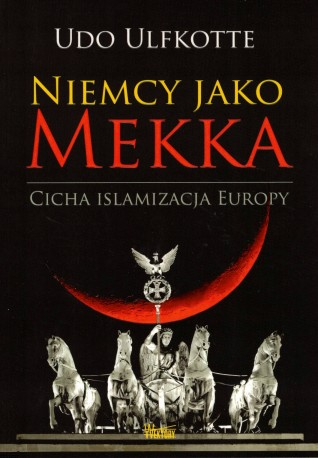 Niemcy jako Mekka. Cicha islamizacja Europy