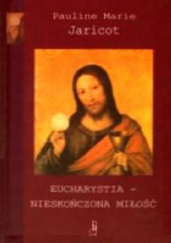 Eucharystia - Nieskończona Miłość