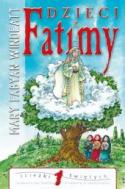 Dzieci z Fatimy. Przesłanie Najświętszej Maryi Panny dla świata