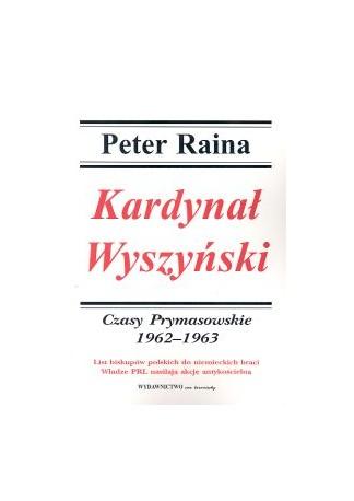 Kardynał Wyszyński, T IV, Czasy Prymasowskie 1962 -1963