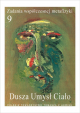 Dusza Umysł Ciało. Zadania współczesnej metafizyki (9)