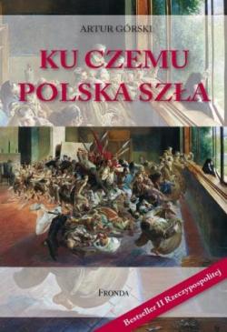 Ku czemu Polska szła