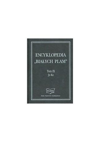 Encyklopedia 'Białych Plam. Tom IX