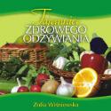 Tajemnice zdrowego odżywiania (w oparciu o dietę dr Ewy Dąbrowskiej)
