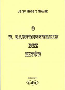 O W. Bartoszewskim bez mitów