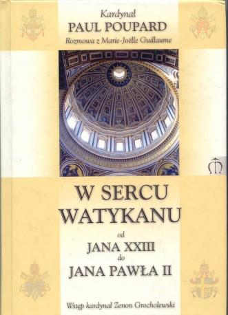 W sercu Watykanu. Od Jana XXIII do Jana Pawła II