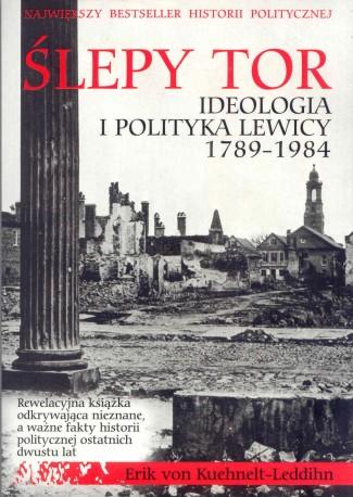 Ślepy tor. Ideologia i polityka lewicy 1789-1984