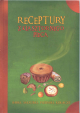 Receptury z klasztornego pieca. Babki, mazurki, pierniki, kołacze