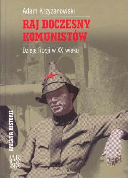 Raj doczesny komunistów. Dzieje Rosji w XX wieku