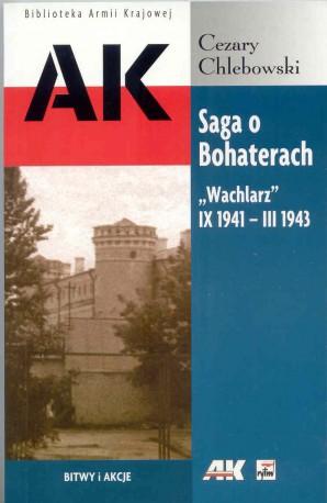 """Saga o Bohaterach. """"Wachlarz"""" IX 1941 -III 1943"""