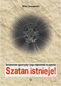 Szatan istnieje. Świadectwo egzorcysty i jego odpowiedzi na pytania
