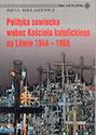 Polityka sowiecka wobec Kościoła katolickiego na Litwie 1944-1965