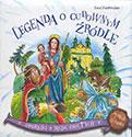 Legenda o cudownym źródle (sanktuarium w Leśniowie)