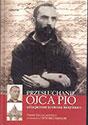 Przesłuchanie Ojca Pio  odtajnione archiwa Watykanu