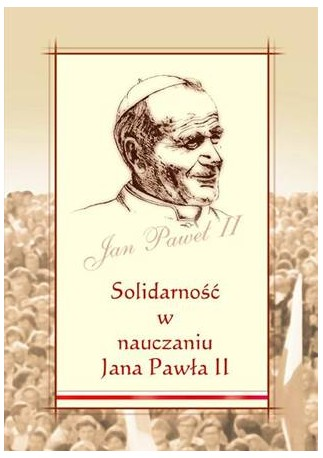 Solidarność w nauczaniu Jana Pawła II